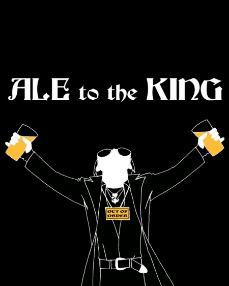 Ale to the King